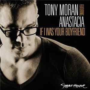 Tony Moran Featuring Anastacia - If I Was Your Boyfriend flac