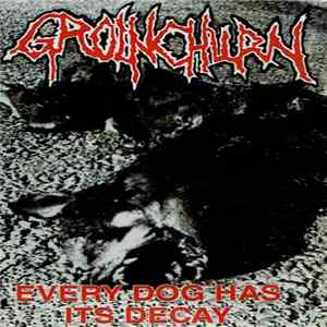 Groinchurn - Every Dog Has Its Decay / Human Filth flac