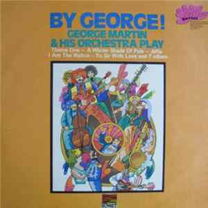 George Martin & His Orchestra - By George! flac
