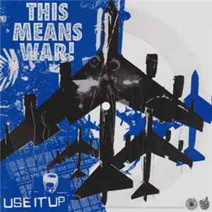 This Means War! - Use It Up flac