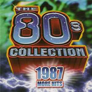 Various - The 80's Collection 1987 More Hits flac