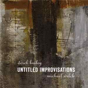 Derek Bailey And Michael Welch - Untitled Improvisations flac