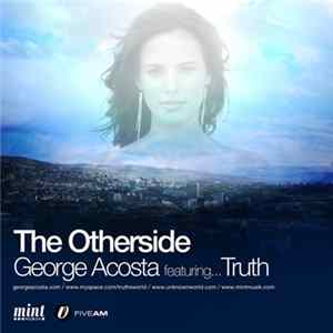George Acosta Feat. Truth - The Other Side flac