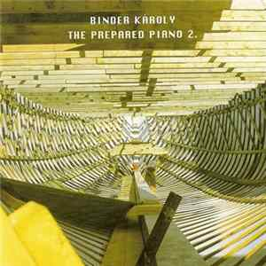 Binder Károly - The Prepared Piano 2. flac