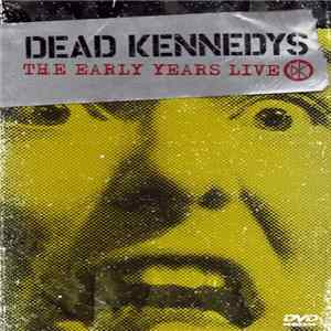 Dead Kennedys - The Early Years Live flac