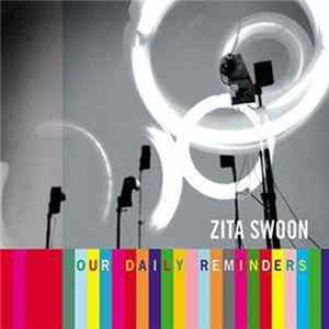 Zita Swoon - Our Daily Reminders flac