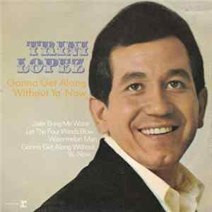 Trini Lopez - Gonna Get Along Without Ya Now flac