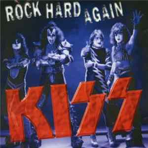 Kiss - Rock Hard Again flac