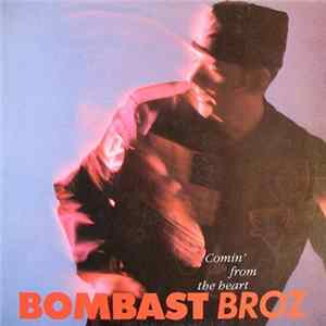Bombast Broz - Comin' From The Heart flac