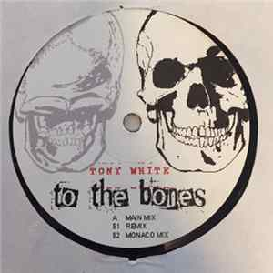 Tony White - To The Bones flac