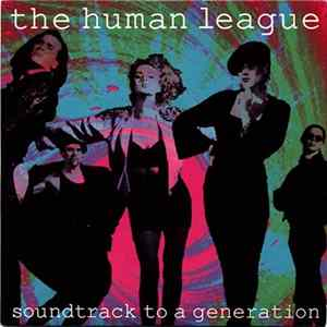 The Human League - Soundtrack To A Generation flac